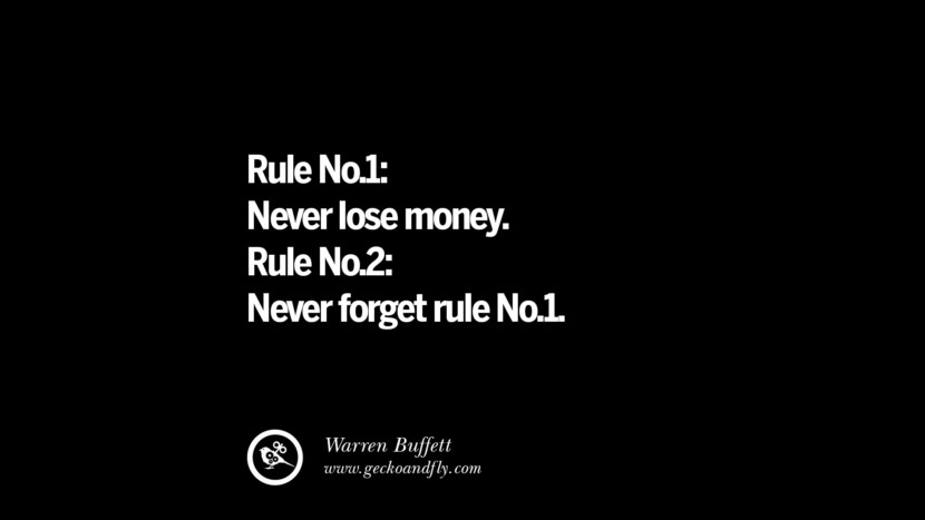 Rule No.1: Never lose money. Rule No.2: Never forget rule No.1. - Warren Buffett best inspirational tumblr quotes instagram
