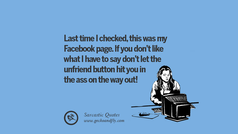 71 Sarcastic & Funny Quotes When Unfriending Facebook