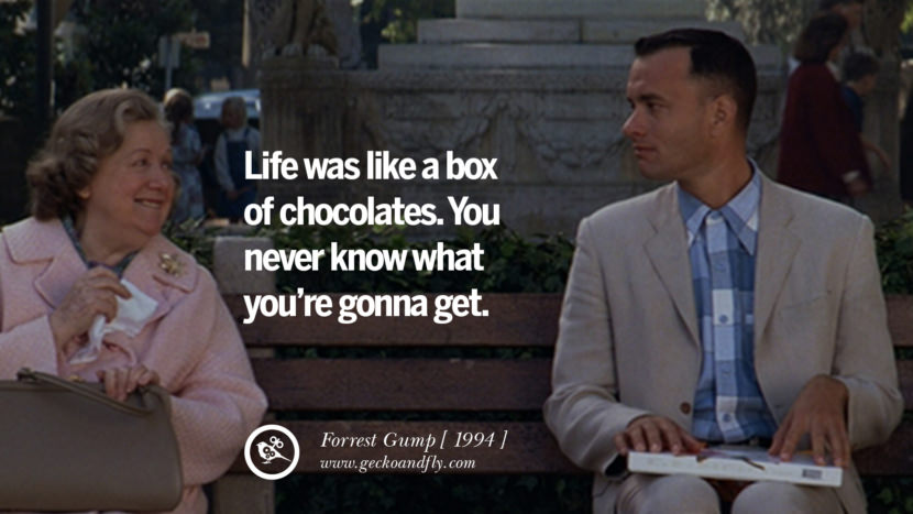 Life was like a box of chocolates. You never know what you're gonna get. Forrest Gump instagram pinterest facebook twitter tumblr quotes life funny best inspirational