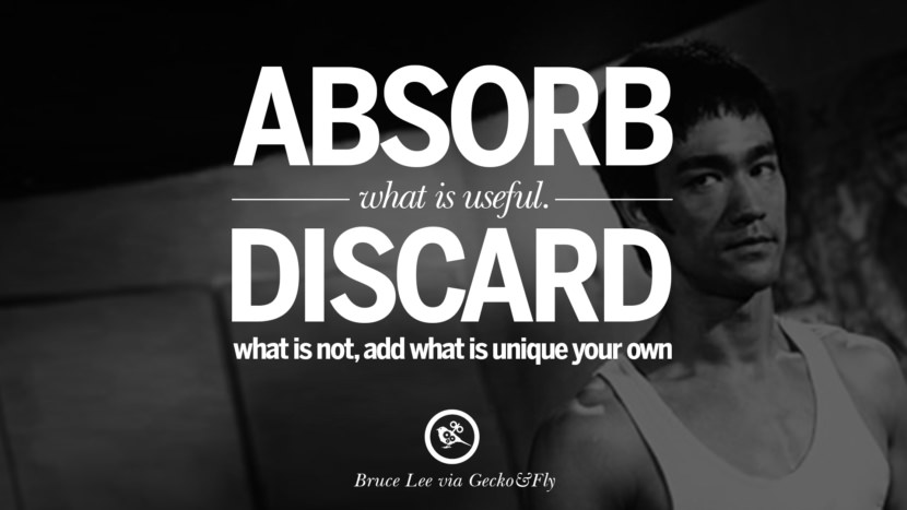 Absorb what is useful, discard what is not, add what is unique your own. best inspirational tumblr quotes instagram Quotes from Bruce Lee's Martial Arts Movie kung fu Ip man