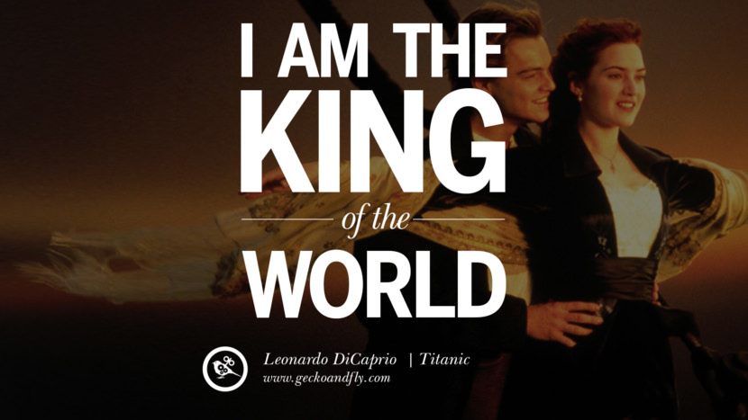 Leonardo Dicaprio Movie Quotes I am the king of the world! - Titanic best inspirational tumblr quotes instagram pinterest
