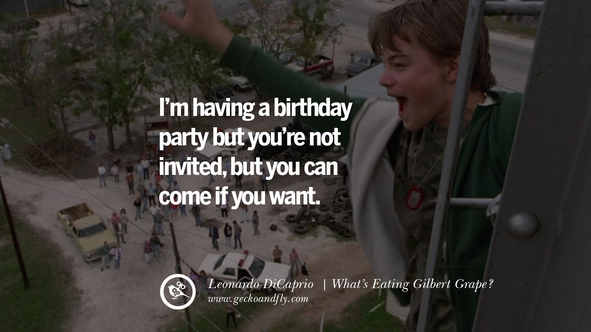 Leonardo Dicaprio Movie Quotes I'm Having A Birthday Party