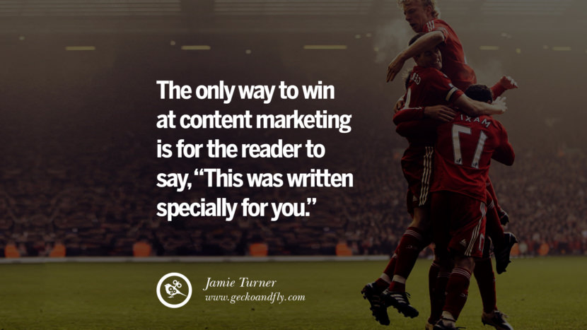 THE ONLY WAY TO WIN AT CONTENT MARKETING IS FOR THE READER TO SAY,