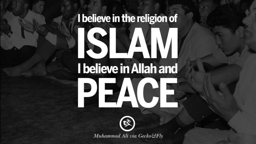 I believe in the religion of Islam. I believe in Allah and peace. - Muhammad Ali instagram twitter reddit pinterest tumblr facebook