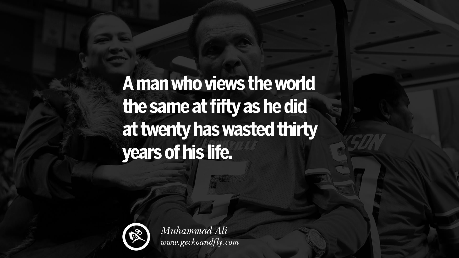 Muhammad Ali Quotes - A man who views the world the same at fifty as he did at twenty, has wasted thirty years of his life. | Muhammad Ali