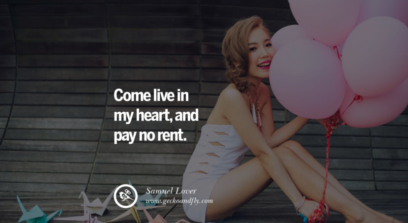 quotes about love Come live in my heart, and pay no rent. - Samuel Lover instagram pinterest facebook twitter tumblr quotes life funny best inspirational