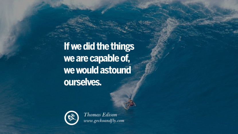 Inspirational Motivational Poster Amway or Herbalife If we did the things we are CAPABLE of, we would ASTOUND ourselves. - Thomas Edison best inspirational quotes tumblr quotes instagram