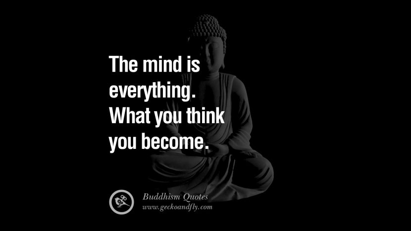The mind is everything. What you think you become. anger management buddha buddhism quote best inspirational tumblr quotes instagram