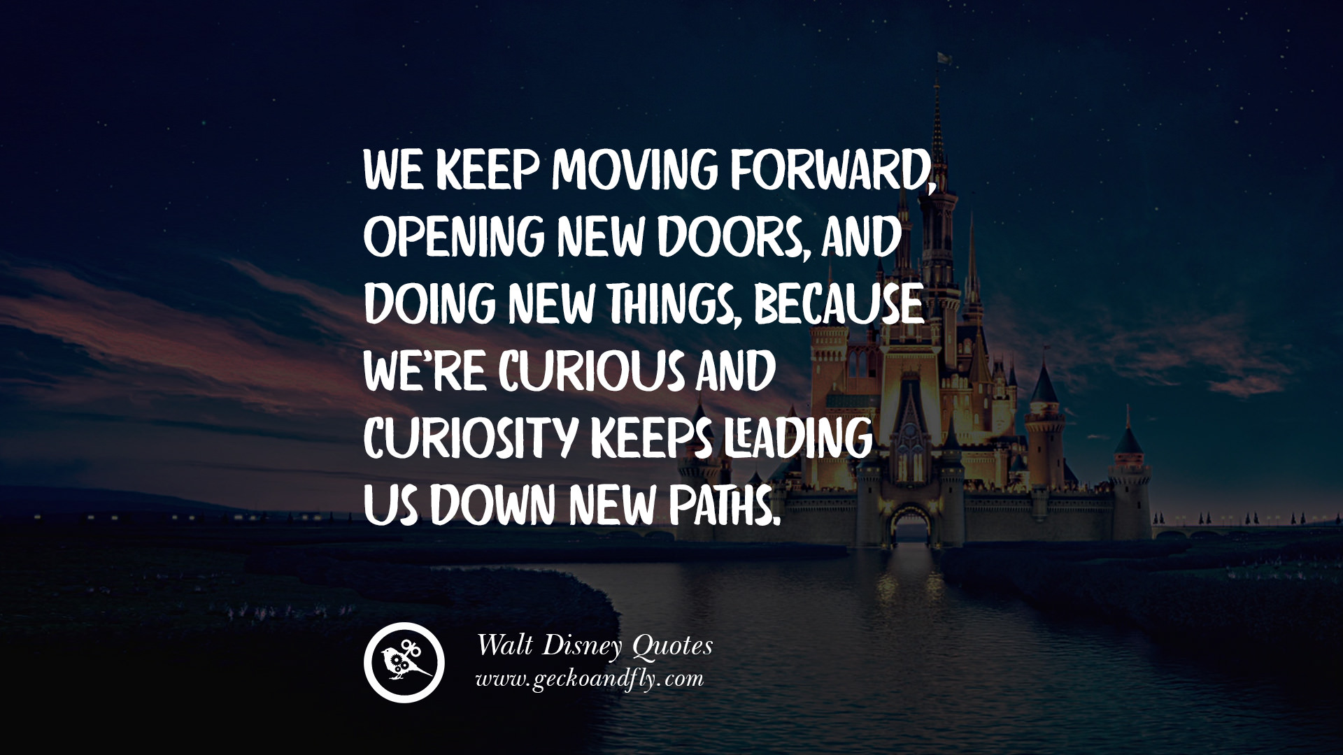 Moving Forward Quotes 12 'keep Moving Forward' Walt Disney Quotes  Geckoandfly 2018