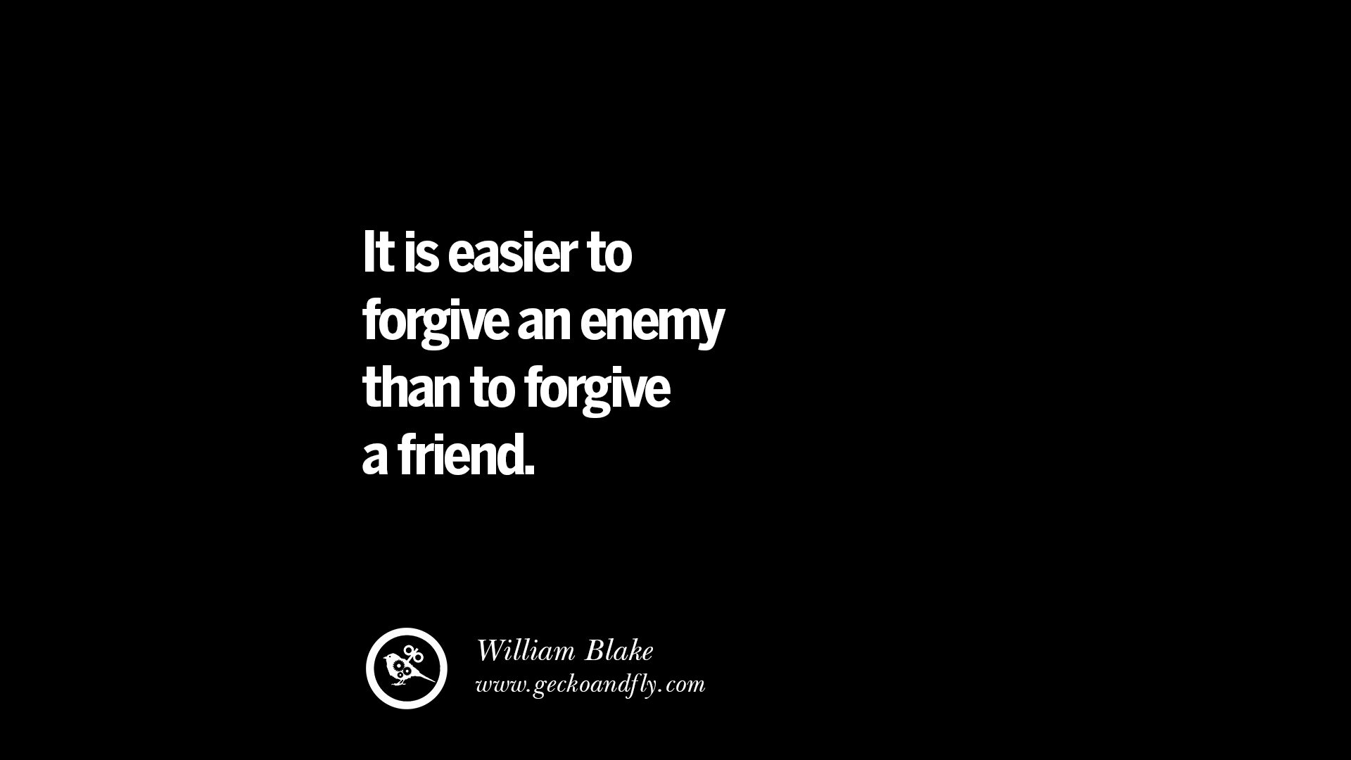 Quotes On Friendship Trust And Love Betrayal It Is Easier To Forgive An Enemy Than
