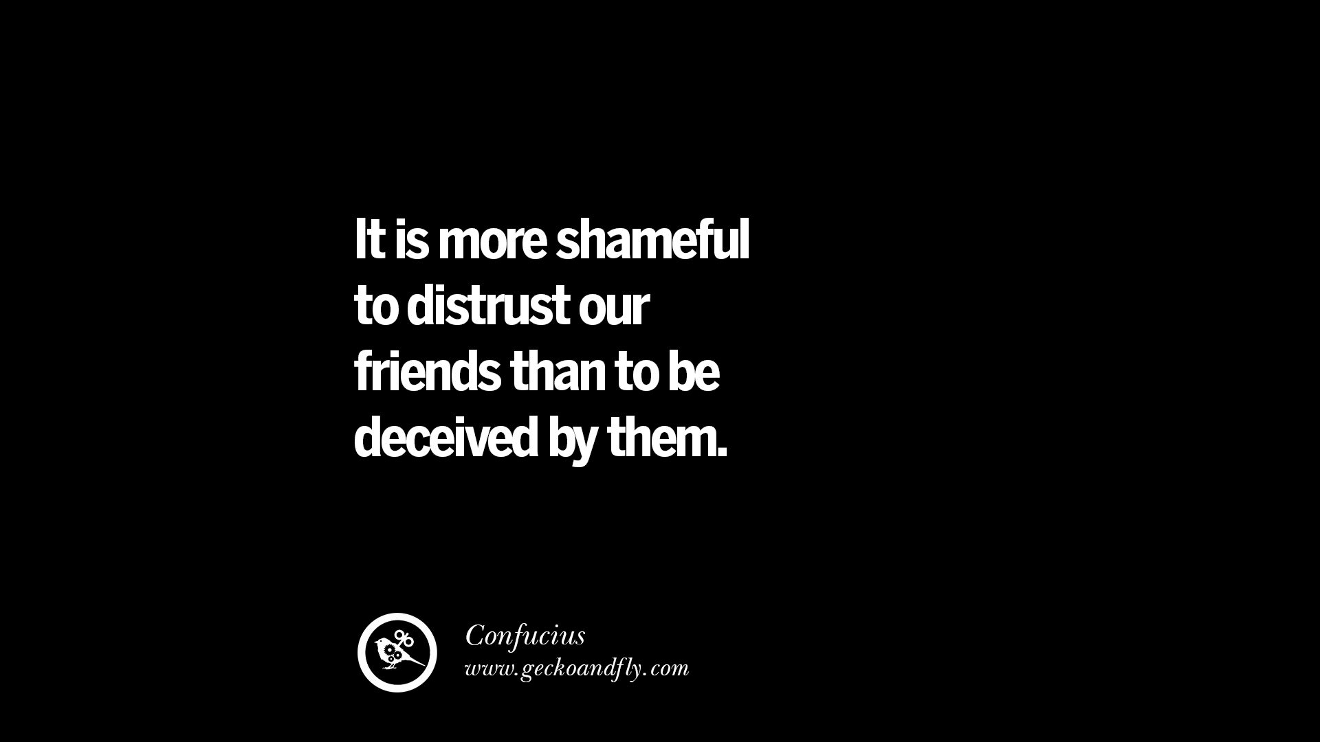 Deception Love Quotes 25 Quotes On Friendship Trust Love And Betrayal  Geckoandfly 2018