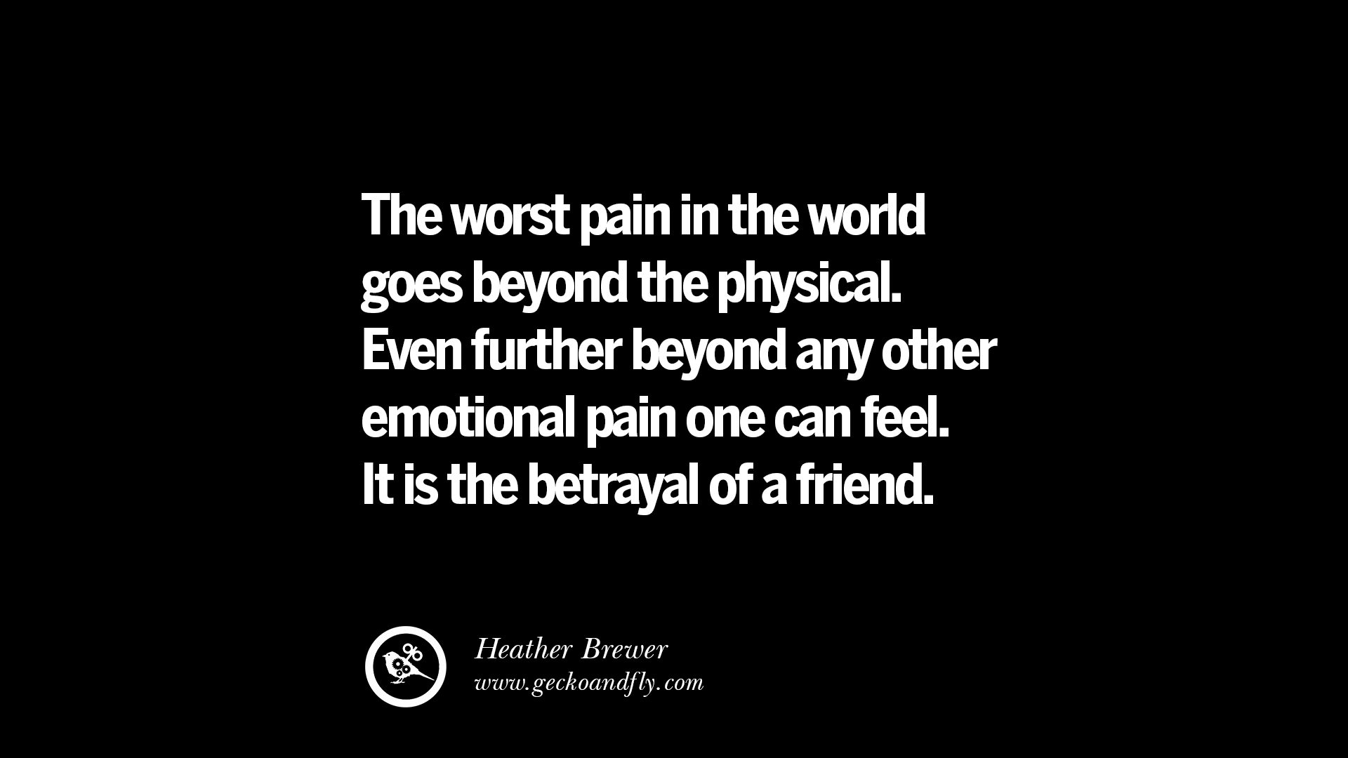 Quotes About Loyalty And Betrayal 25 Quotes On Friendship Trust Love And Betrayal  Geckoandfly 2018