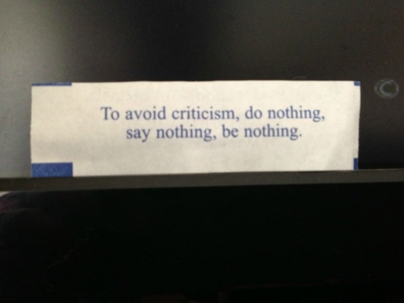 To avoid criticism, do nothing, say nothing, be nothing. Best Inspirational Chinese Japanese Fortune Cookie Quotes and Sayings On Life For Facebook And Tumblr