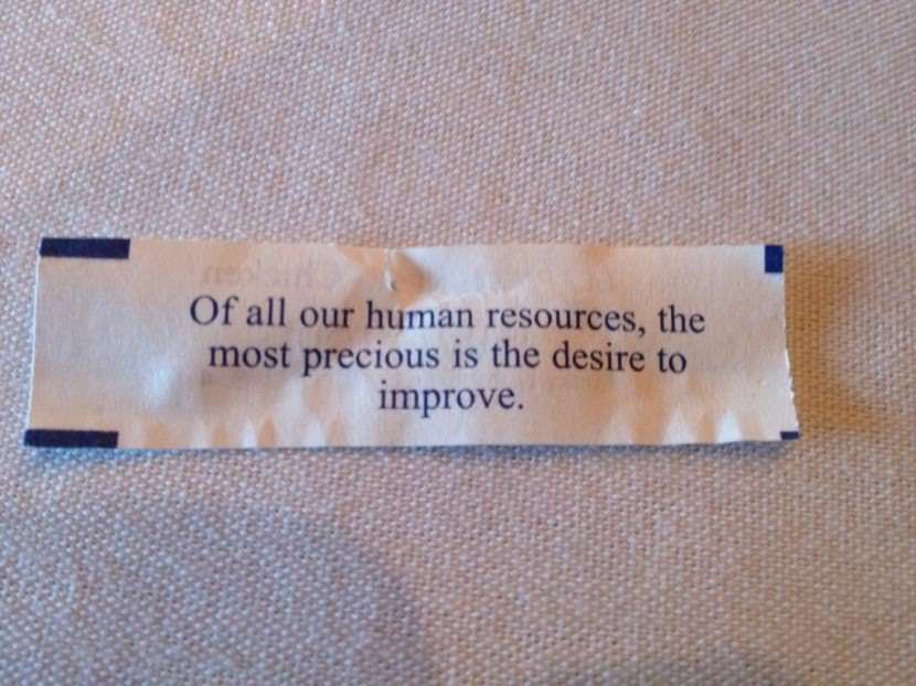 Of all our human resources, the most precious is the desire to improve. Best Inspirational Chinese Japanese Fortune Cookie Quotes and Sayings On Life For Facebook And Tumblr