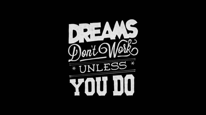 Dreams don't work unless you do. 35 Best Inspirational Quotes About Life By Famous People Typography Font Poster