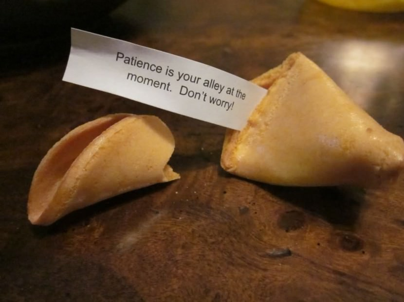 Patience is your alley at the moment. Don't worry! Best Inspirational Chinese Japanese Fortune Cookie Quotes and Sayings On Life For Facebook And Tumblr