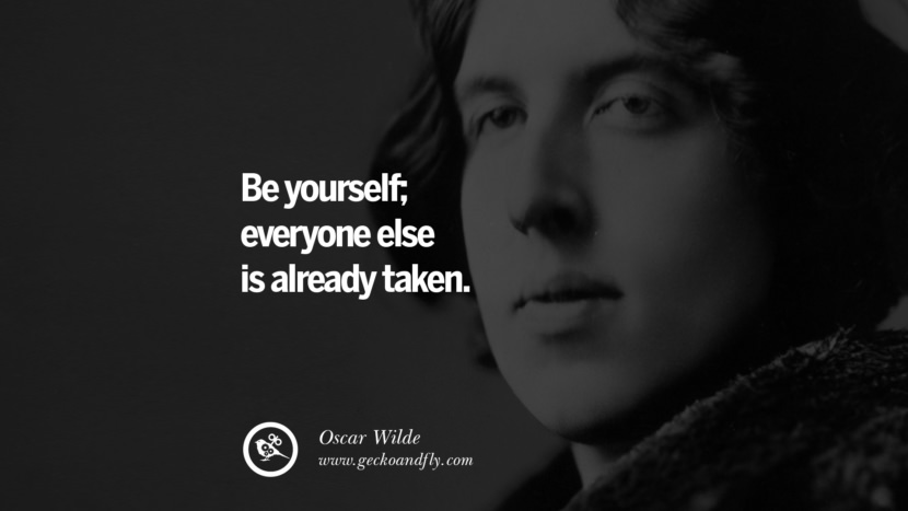Be yourself; everyone else is already taken. - Oscar Wilde quotes believe in yourself never give up twitter reddit facebook pinterest tumblr Motivational Quotes For Entrepreneur On Starting A Home Based Small Business