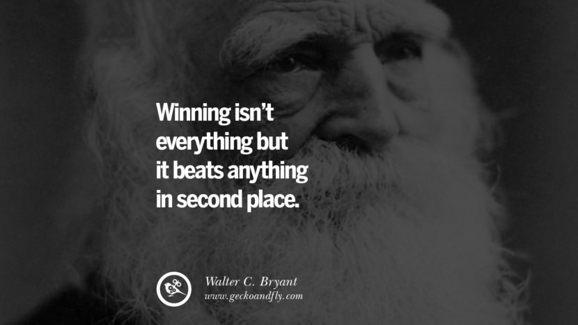 Winning isn't everything but it beats anything in second place. - Walter C. Bryant positive quotes for the day about life attitude thinking instagram pinterest facebook twitter