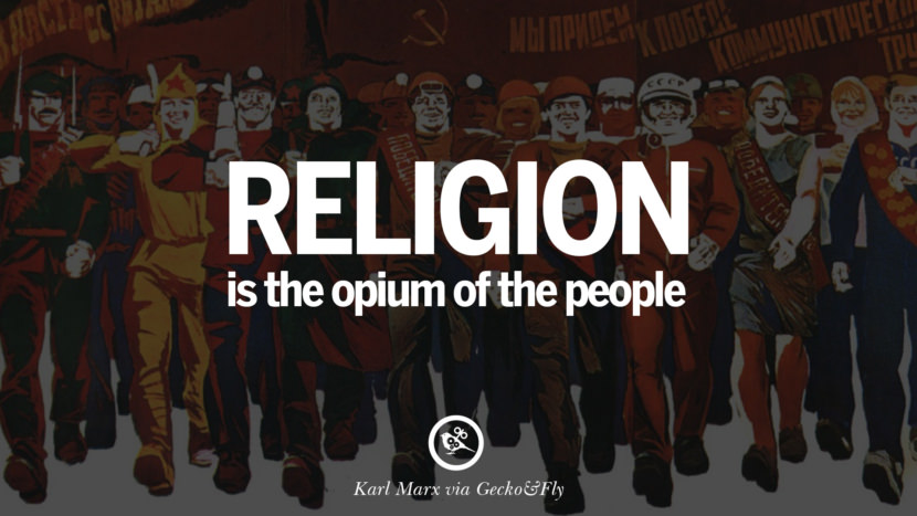 Religion is the opium of the people. Karl Marx Quotes On Communism Manifesto And Theories