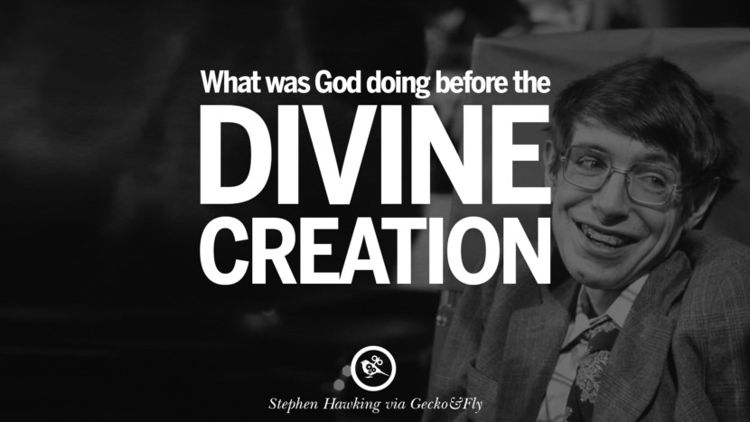What was God doing before the divine creation. - Stephen Hawking Quotes By Stephen Hawking On The Theory Of Everything From God To Universe Movie instagram pinterest twitter facebook linkedin
