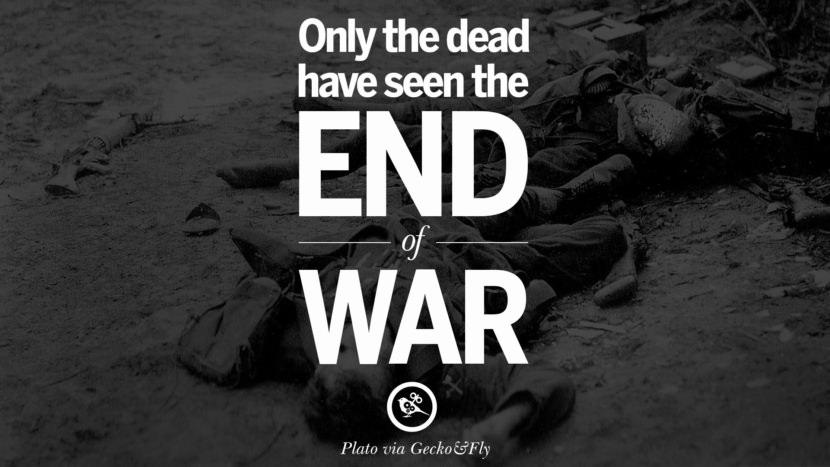 Only the dead have seen the end of war. - Plato Famous Quotes About War on World Peace, Death, Violence instagram facebook twitter pinterest