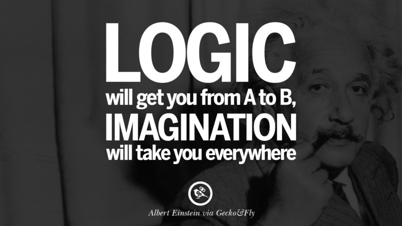 Logic will get you from A to B, imagination will take you everywhere. Beautiful Albert Einstein Quotes on God, Life, Knowledge and Imagination