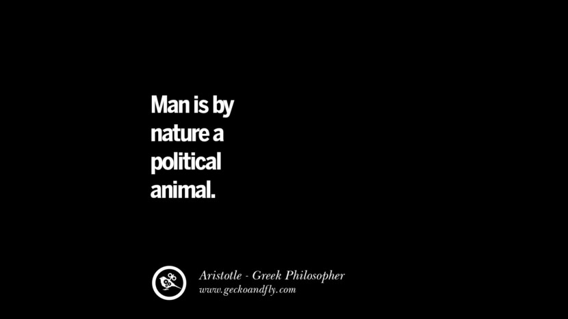 Man is by nature a political animal. Famous Aristotle Quotes on Ethics, Love, Life, Politics and Education