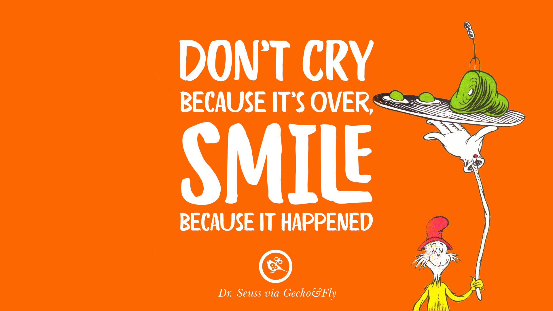 10 beautiful dr seuss quotes on love and life dont cry because its over smile because it happened dr seuss altavistaventures Images