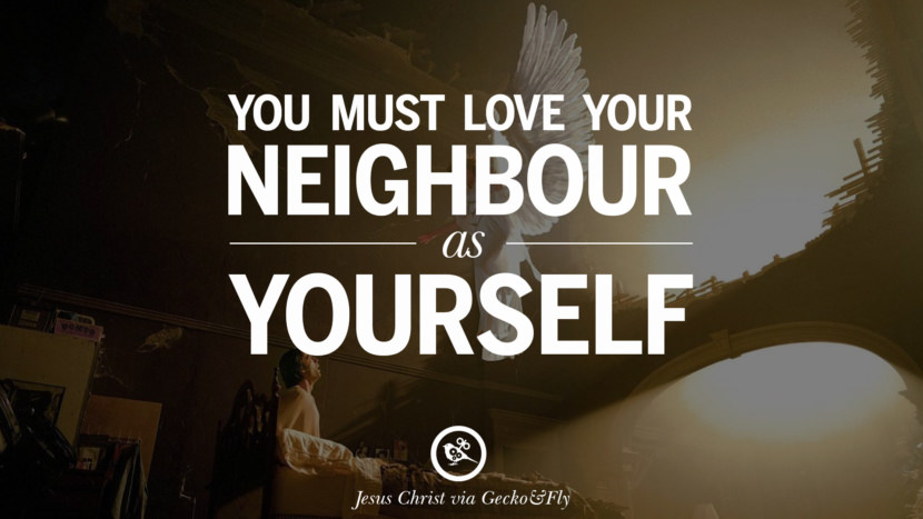 You must love your neighbour as yourself. Holy Bible Quotes By Jesus Christ On Life, God, Haven, Sin and Faith