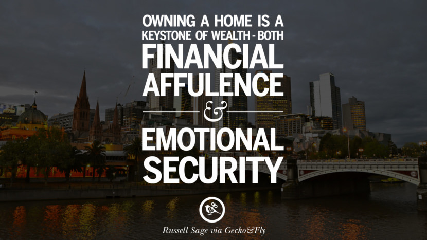Owning a home is a keystone of wealth - both financial affluence and emotional security - Suze Orman Quotes on Real Estate Investing and Property Investment