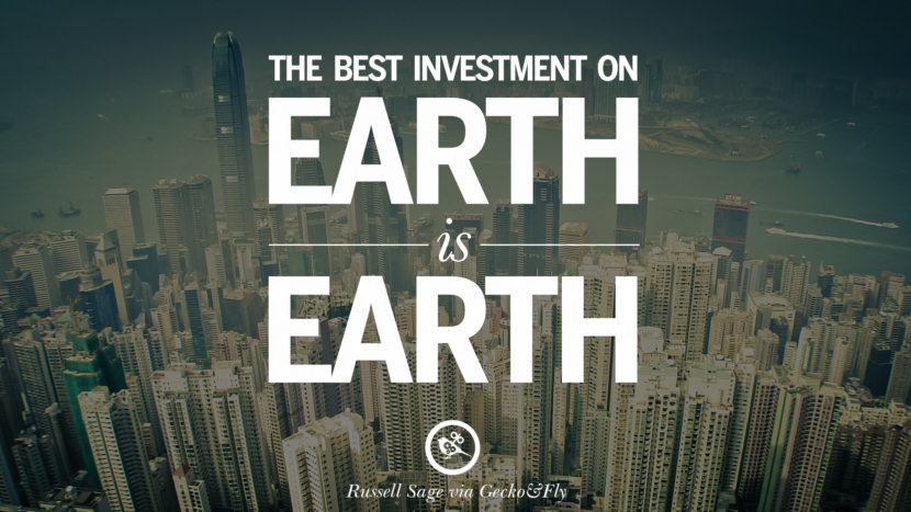 The best investment on earth is earth. - Louis Glickman Quotes on Real Estate Investing and Property Investment