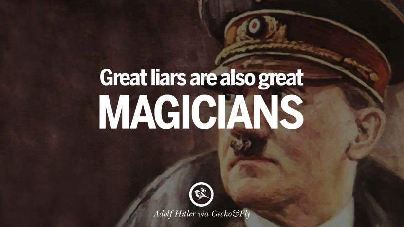 Great liars are also great magicians. Adolf Hitler best tumblr instagram pinterest inspiring mein kampf politics nationalism patriotism war