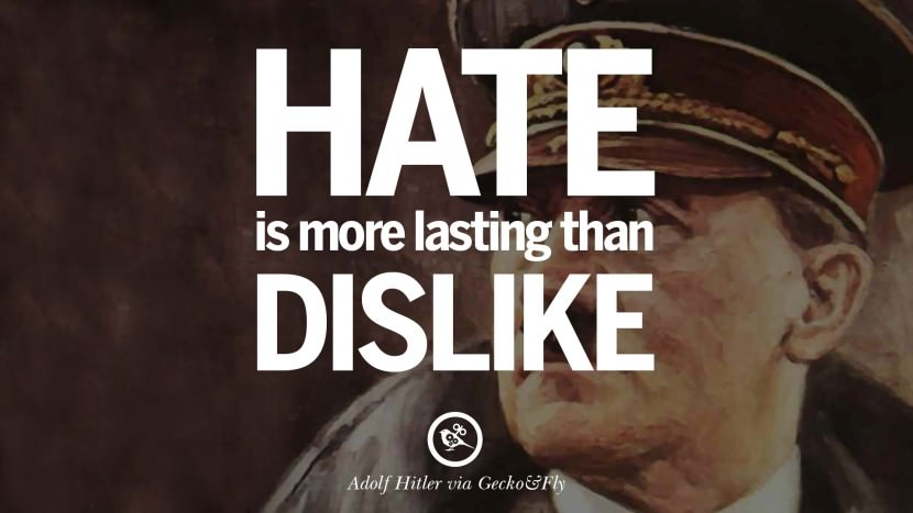 Hate is more lasting than dislike. Adolf Hitler best tumblr instagram pinterest inspiring mein kampf politics nationalism patriotism war