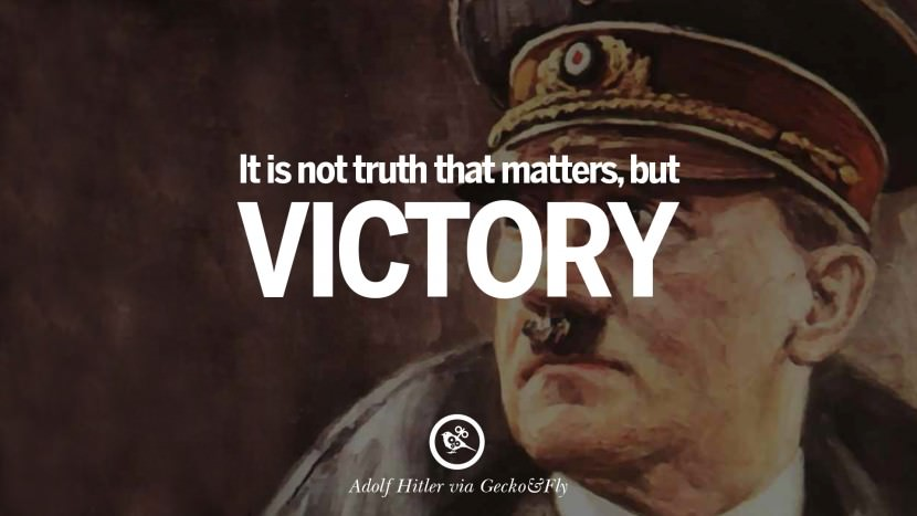 It is not truth that matters, but victory. Adolf Hitler best tumblr instagram pinterest inspiring mein kampf politics nationalism patriotism war