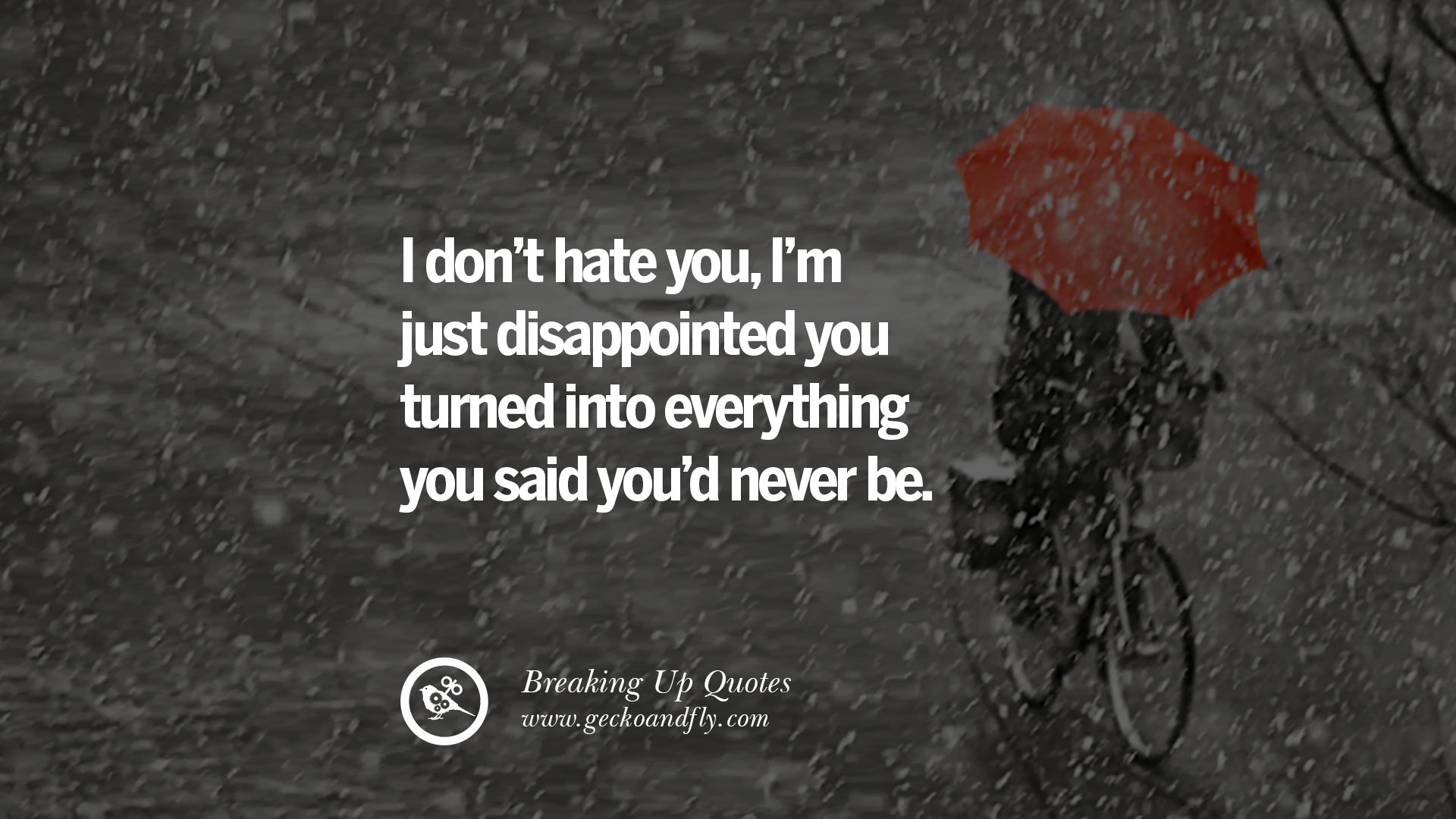 I Hate You Quotes I Like That: 40 Quotes On Getting Over A Break Up After A Bad Relationship