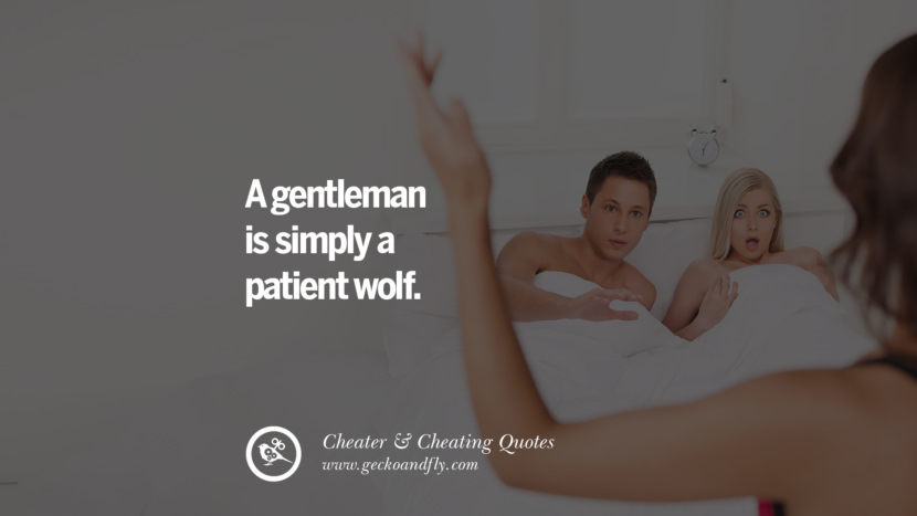 A gentleman is simply a patient wolf. best tumblr quotes instagram pinterest Inspiring cheating men cheater boyfriend liar husband