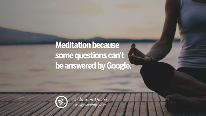 Meditation because some questions can't be answered by Google. facebook instagram twitter tumblr pinterest poster wallpaper free guided mindfulness buddhist meditation for yoga sleeping relaxing