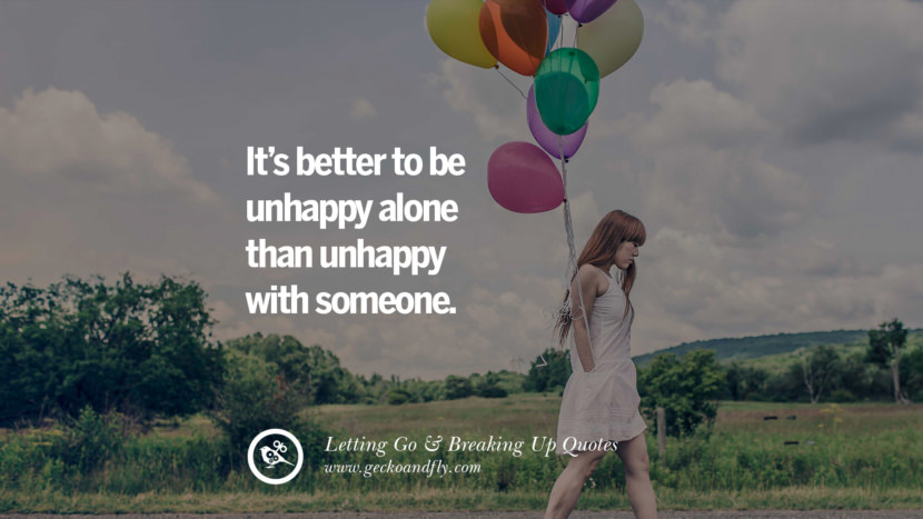 It's better to be unhappy alone than unhappy with someone. - Marilyn Monroe Quotes About Moving Forward From A Bad Relationship facebook instagram twitter tumblr pinterest best