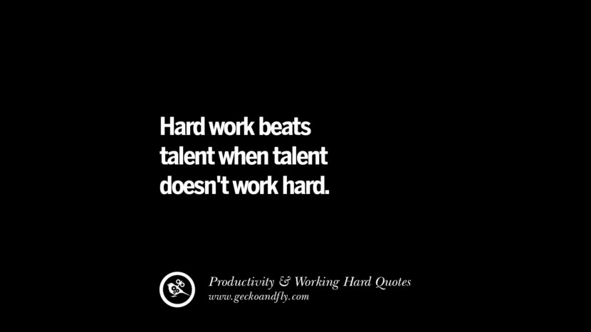 Hard work beats talent when talent doesn't work hard. Inspiring Quotes On Productivity And Working Hard To Achieve Success facebook instagram twitter tumblr pinterest poster wallpaper download