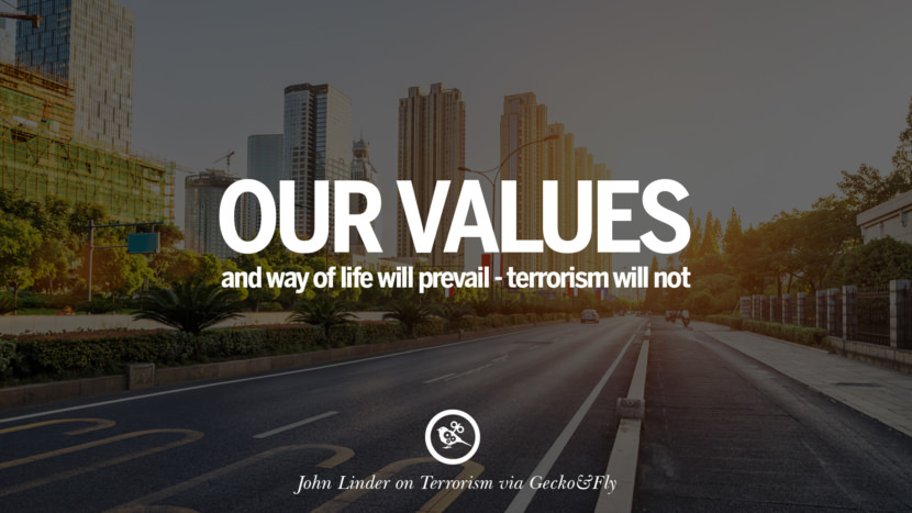 Our values and way of life will prevail - terrorism will not. - John Linder