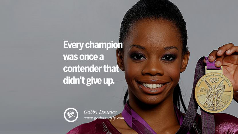 Every champion was once a contender that didn't give up. - Gabby Douglas Gymnastics Motivational Inspirational Quotes By Olympic Athletes On The Spirit Of Sportsmanship facebook twitter pinterest