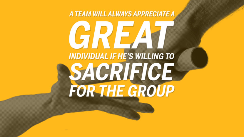 A team will always appreciate a great individual if he's willing to sacrifice the group. Quotes Sportsmanship Teamwork Sports Soccer Fifa Football Cricket NBA Basketball Hockey Tennis Volleyball Table Tennis Baseball Rugby American Football Golf facebook twitter pinterest team work sports saying live online olympics games