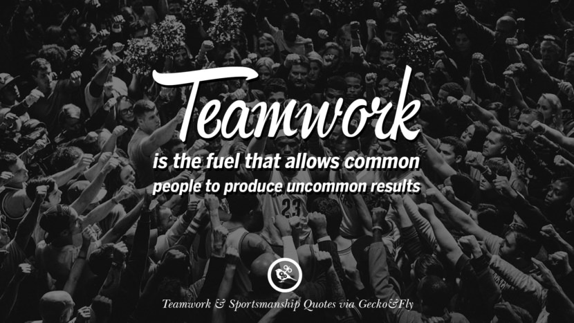 Teamwork is the fuel that allows common people to produce uncommon results. Quotes Sportsmanship Teamwork Sports Soccer Fifa Football Cricket NBA Basketball Hockey Tennis Volleyball Table Tennis Baseball Rugby American Football Golf facebook twitter pinterest team work sports saying live online olympics games teamwork quotes inspirational motivational
