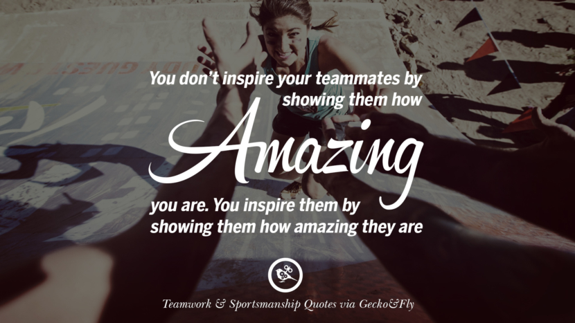 You don't inspire your teammates by showing them how amazing you are. You inspire them by showing them how amazing they are. Quotes Sportsmanship Teamwork Sports Soccer Fifa Football Cricket NBA Basketball Hockey Tennis Volleyball Table Tennis Baseball Rugby American Football Golf facebook twitter pinterest team work sports saying live online olympics games teamwork quotes inspirational motivational