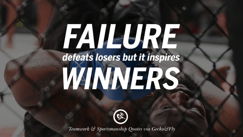 Failure defeats losers but it inspires winners.