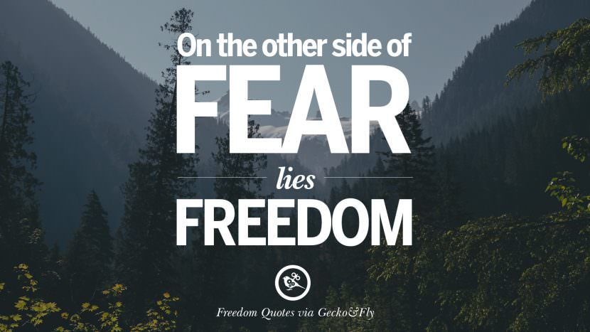 On the other side of fear lies freedom. Inspiring Motivational Quotes About Freedom And Liberty Instagram Pinterest Facebook Happiness