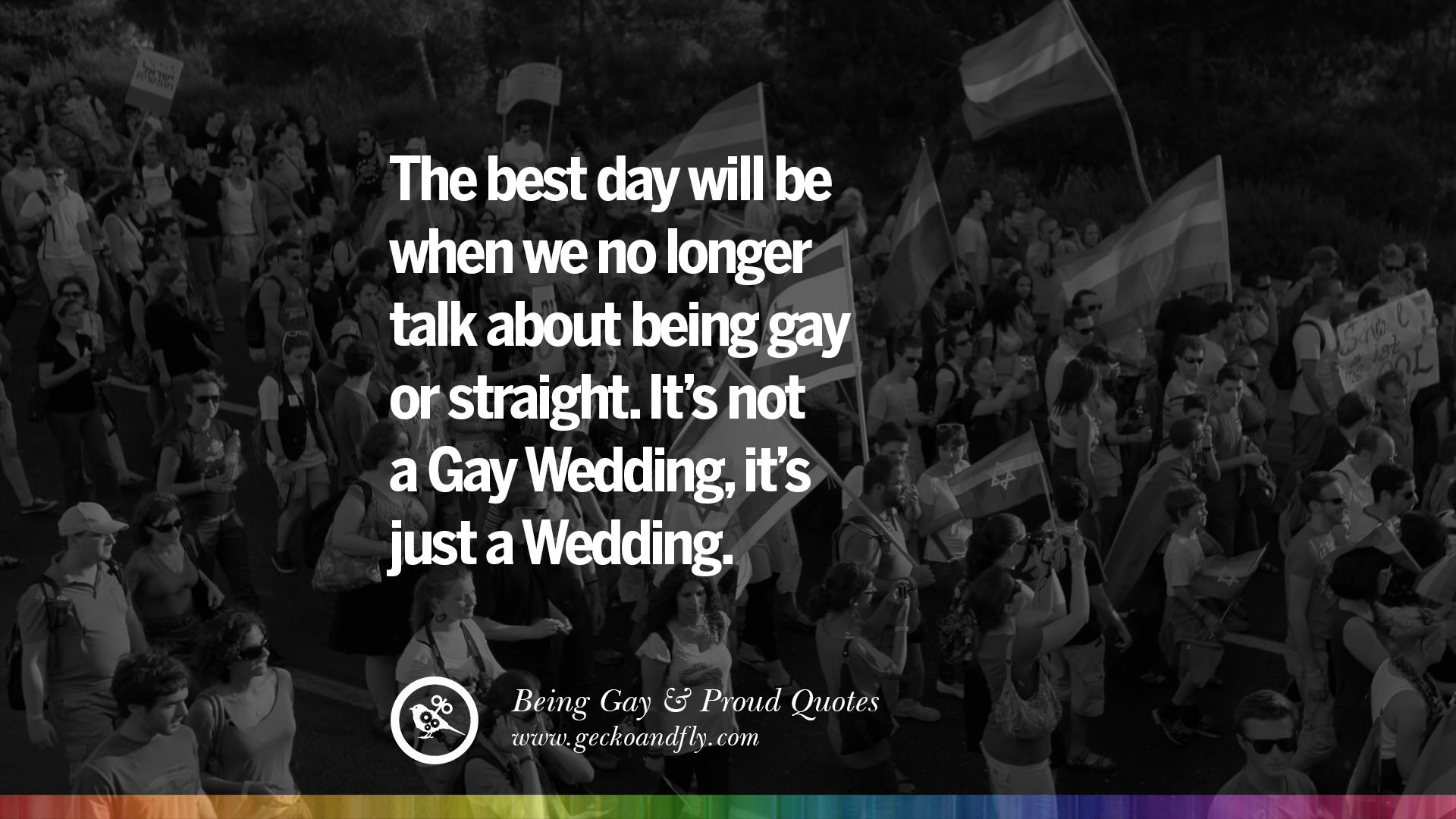 It S My Wedding Day Quotes: 35 Quotes About Gay Pride, Pro LGBT, Homophobia And Marriage