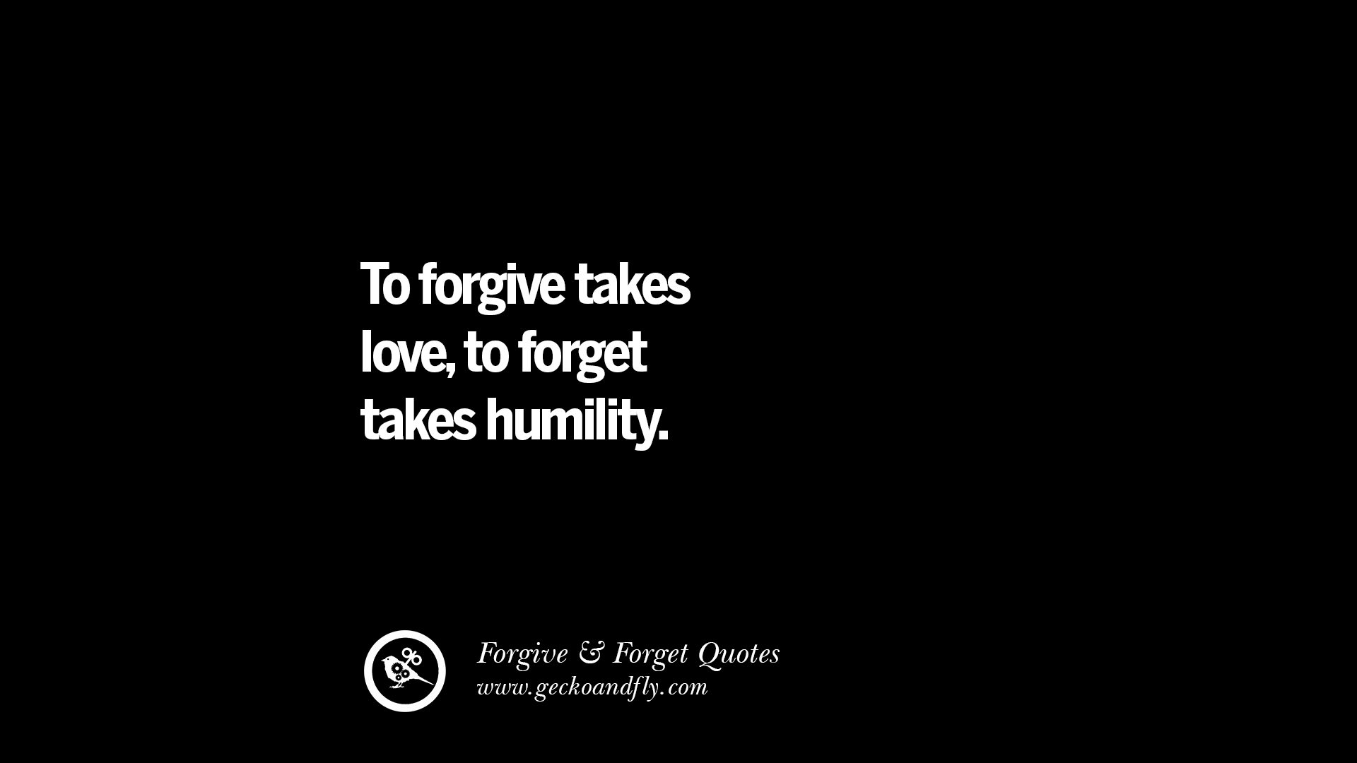 to forgive is to forget