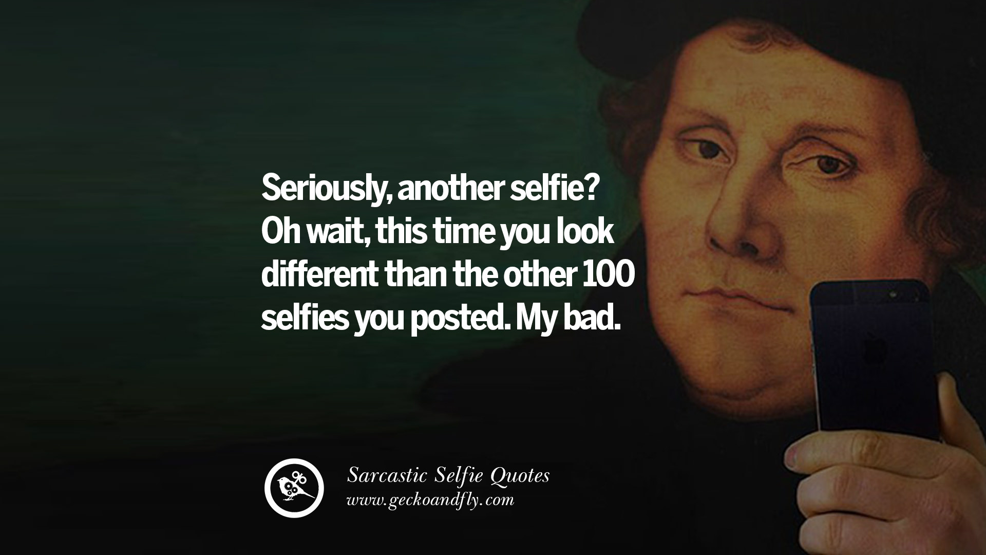 Quotes For Selfies 30 Sarcastic Antiselfie Quotes For Facebook And Instagram Friends