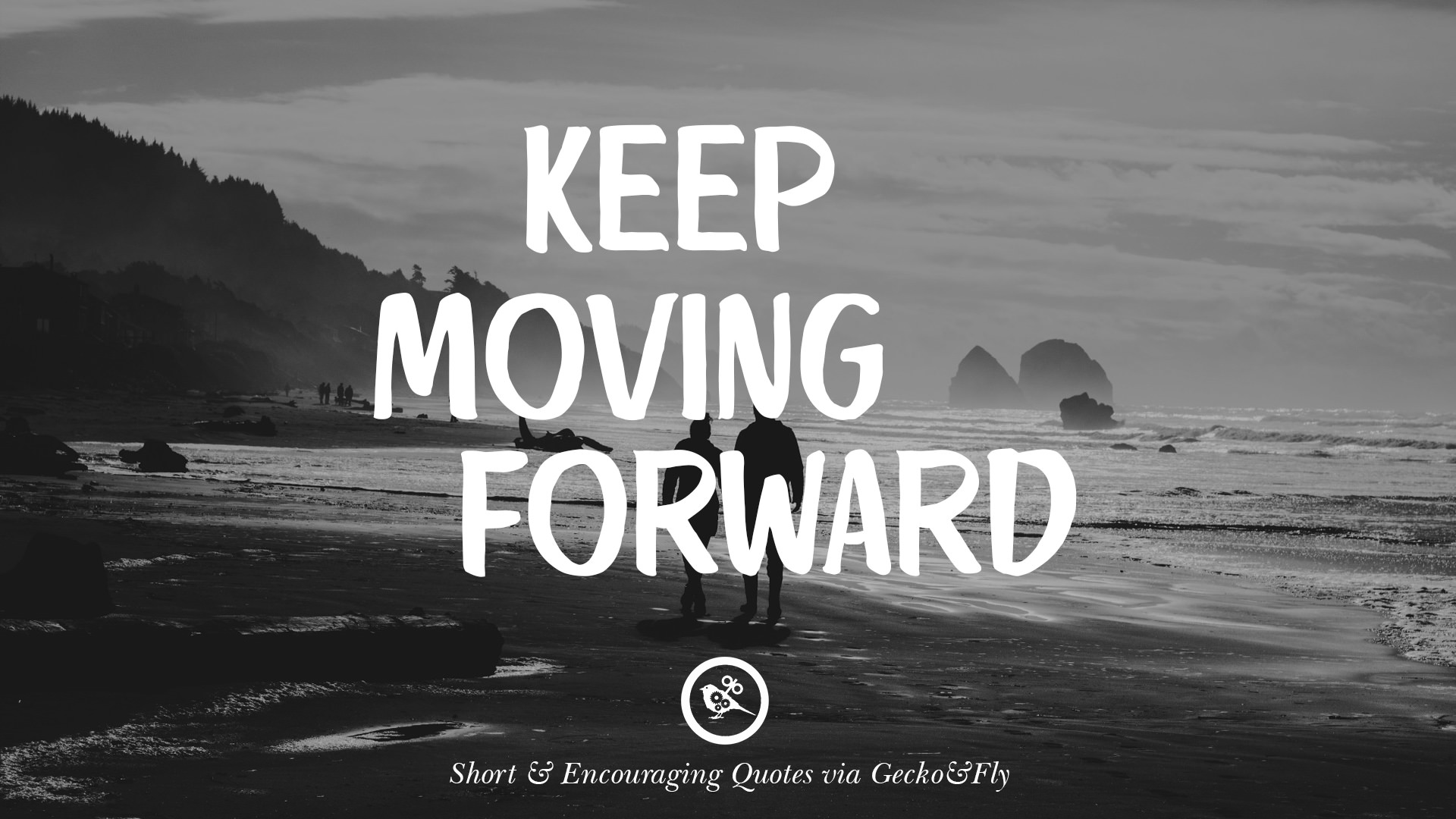 Inspiring Keep Moving Forward Quotes Pictures: 50 Beautiful Short, Nice And Encouraging Quotes For An